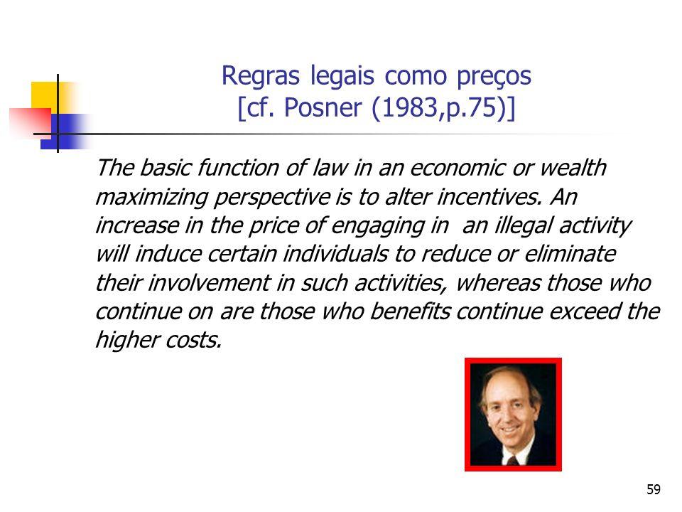 Regras legais como preços [cf. Posner (1983,p.75)]